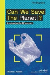 Can we save the planet? | Alice Bell ; Matthew Taylor |
