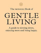 The monocle book of gentle living | tyler brule | 9780500971109