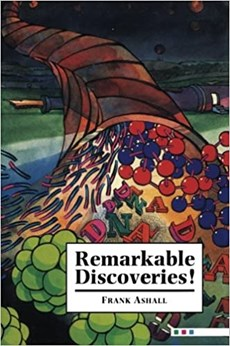 Remarkable Discoveries!