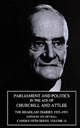 Parliament and Politics in the Age of Churchill and Attlee | Stuart Ball |