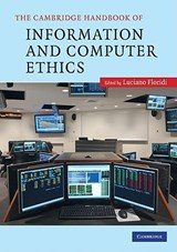 The Cambridge Handbook of Information and Computer Ethics | Luciano Floridi |