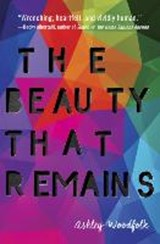 The Beauty That Remains | Ashley Woodfolk | 9780525578284