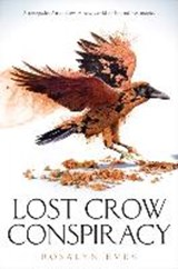 Lost crow conspiracy | Rosalyn Eves | 9780525578420