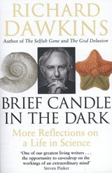 Brief candle in the dark: more reflections on a life in science   Richard Dawkins  