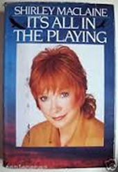 Shirley MacLaine - It's all in the playing