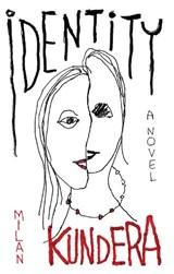 Identity   Milan Kundera ; Linda Asher  