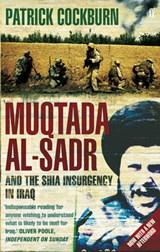 Muqtada al-Sadr and the Fall of Iraq | Patrick Cockburn |