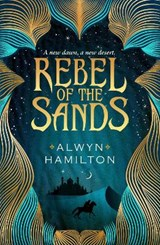 Rebels of the sands Rebel of the sands (01) | Alwyn Hamilton |