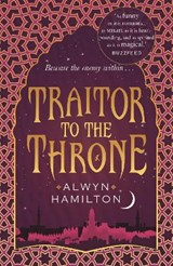 Rebel of the sands (02): traitor to the throne | Alwyn Hamilton |