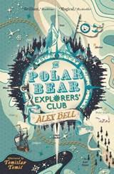 Polar bear explorers' club   Alex Bell ; Tomislav Tomic  