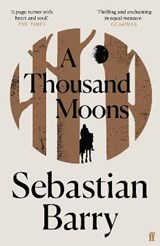 A thousand moons | Sebastian Barry |