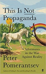 This is not propaganda | Peter Pomerantsev |