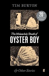 Melancholy Death of Oyster Boy | BURTON, Tim | 9780571345106