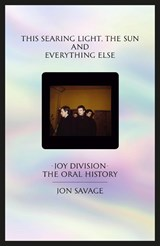 This searing light, the sun and everything else | jon savage | 9780571345373
