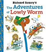 Richard Scarry's The Adventures of Lowly Worm   Richard Scarry  