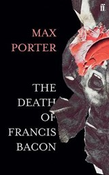 The Death of Francis Bacon | Max (author) Porter | 9780571366514