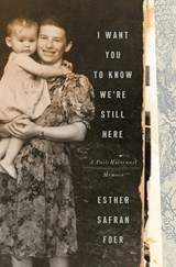 I want you to know we | Esther Safran Foer |