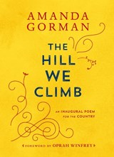 The hill we climb: an inaugural poem for the country | Amanda Gorman |