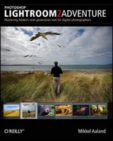 Photoshop Lightroom 2 Adventure | Mikkel Aaland |