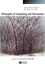 The Blackwell Guide to the Philosophy of Computing and Information | Luciano Floridi |