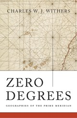 Zero degrees | Charles W. J. Withers | 9780674088818