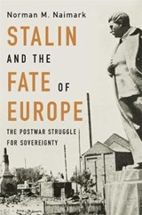 Stalin and the Fate of Europe | Norman M. Naimark |