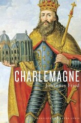 Charlemagne | Johannes Fried | 9780674737396