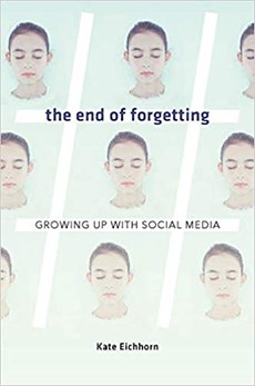The End of Forgetting - Growing Up with Social Media