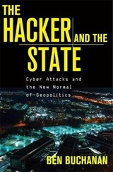 The Hacker and the State | Ben Buchanan |