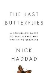 The Last Butterflies | Nick Haddad | 9780691165004