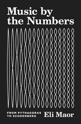 Music by the numbers | Eli Maor | 9780691176901