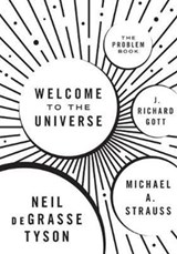 Welcome to the universe : the problem book | Tyson, Neil deGrasse ; Strauss, Michael A. ; Gott, J. Richard | 9780691177816