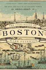 The City-State of Boston | Mark Peterson |