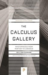 Calculus gallery : masterpieces from newton to lebesgue : 60 | William Dunham | 9780691182858