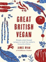 Great british vegan | Aimee Ryan | 9780711248991