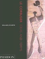 Le Corbusier | William Curtis | 9780714827902