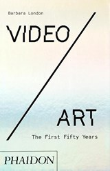 Video/Art: The First Fifty Years | Barbara London |