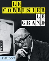 Le Corbusier Le Grand | Jean-Louis Cohen | 9780714879109
