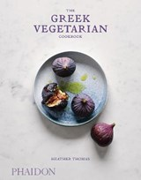 The Greek Vegetarian Cookbook | THOMAS, Heather |