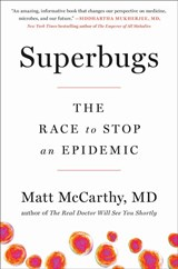 Superbugs: the race to stop an epidemic | Matt McCarthy | 9780735217508