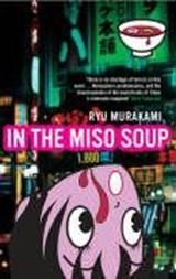 In The Miso Soup | MURAKAMI, Ryu | 9780747578888