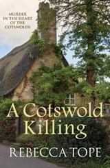 A Cotswold Killing   Rebecca (author) Tope  