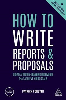 Creating success: how to write reports and proposals