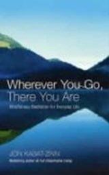 Wherever You Go, There You Are | Jon Kabat-Zinn |