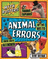 Myth Busters: Animal Errors | Clive Gifford |