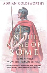 In the Name of Rome | Adrian Goldsworthy | 9780753817896