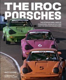 Iroc porsches: the international race of champions, porsche s 911 rsr and the men who raced them