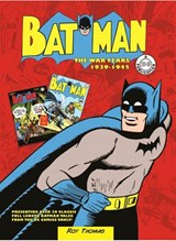 Batman: the war years 1939-1946 | roy thomas |