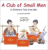 A Club of Small Men | Colin McPhee & James Murdoch (introduction) |