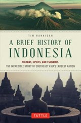 Brief history of indonesia | Tim Hannigan | 9780804844765